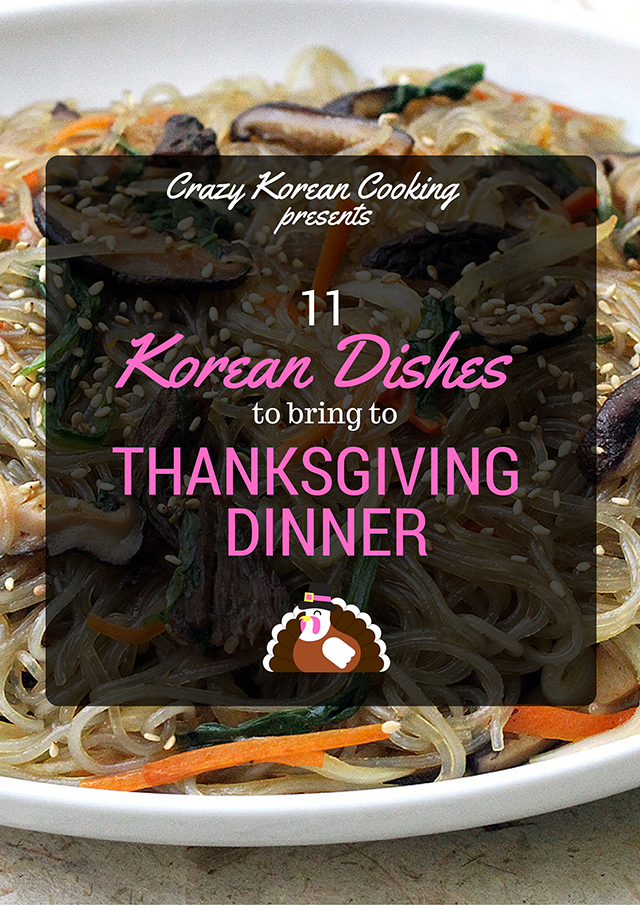 11 korean dishes to bring to thanksgiving dinner crazy